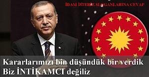 """Cumhurbaşkanı Erdoğan'dan idam açıklaması:""""Kararlarımızı bin düşündük bir verdik, intikamcı değiliz"""""""