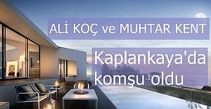 Ali Koç ve Muhtar Kent, Kaplankaya'da komşu oldu