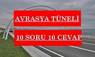 Avrasya Tüneli hakkında 10 soru 10 cevap