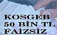KOSGEB 50 bin TL faizsiz kredi başvurusu nasıl yapılıyor, kimler başvurabilir, nasıl alınır?