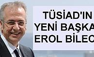 TÜSİAD'ın yeni başkanı Erol Bilecik oldu, Erol Bilecik kimdir?
