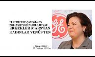 """GE Türkiye CEO'su Canan Özsoy;""""Erkeklerle çalışmanın zorluğu yok, erkekler Mars'tan kadınlar Venüs'ten"""""""