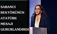 Sabancı Üniversitesi Rektörü Ayşe Kadıoğlu, Atatürk mesajı ile herkesi gururlandırdı