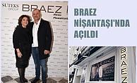 Nur Ger'in hayali gerçek oldu, Braez'in İstanbul mağazası açıldı