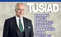 TÜSİAD'tan önemli uyarı; demokrasiye zarar verebilir, son KHK düzeltilmeli