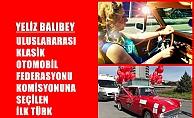 Yeliz Balıbey, Klasik Otomobil Federasyonu komisyonuna seçilen ilk Türk
