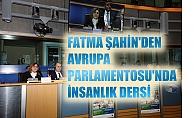 Fatma Şahin, Avrupa Parlamentosu'nda insanlık dersi verdi