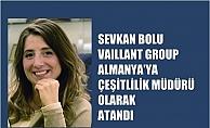 Sevkan Bolu, Vaillant Group Almanya Çeşitlilik Müdürü oldu
