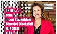 ÜNLÜ & Co Yeni İnsan Kaynakları  Yönetici Direktörü Elif Özer oldu