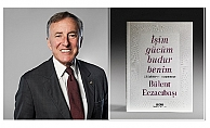 """Bülent Eczacıbaşı'nın 45 yıllık deneyimleri bu kitapta; """"İşim gücüm budur benim"""""""