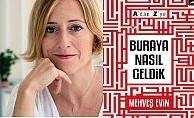 Mehveş Evin'den Türkiye'ye ayna tutan kitap, 'A'dan Z'ye Buraya Nasıl Geldik?'