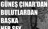 """Güneş Çınar'dan yeni sergi, """"Bulutlardan Başka Her Şey"""""""