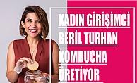 Kadın girişimci Beril Turhan, şifalı Kombucha üretiyor