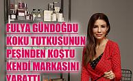 Koku tutkusunun peşinden koşan Fulya Gündoğdu, organik ev kozmetik markası yarattı
