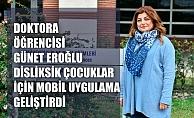 Doktora öğrencisi Günet Eroğlu, disleksik çocuklar için mobil uygulama geliştirdi