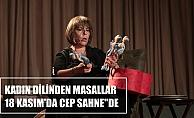 """""""Kadın Dilinden Masallar"""" 18 Kasım'da Cep Sahne'de"""