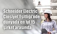 Schneider Electric, cinsiyet eşitliğinde dünyadaki en iyi 15 şirket arasında