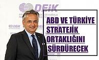 """TAİK Başkanı Yalçındağ, """"ABD ve Türkiye stratejik ortaklığı sürdürecek"""""""