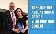 """Türk Doktor Ayşe Aytaman, ABDde Yılın Doktoru"""" Seçildi"""