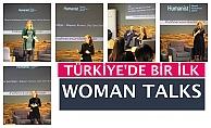 """Türkiye'de bir ilk; """"Woman Talks"""""""