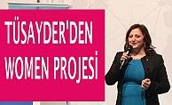 TÜSAYDER,  kadın satınalmacıları artırmak için TÜSAYDER WOMEN kurdu