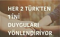 Her 2 Türk'ten 1'ini Duyguları Yönlendiriyor