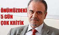 """Mehmet Ceyhan,""""5 Gün Çok Kritik, Daha Sıkı Tedbir Almalıyız"""""""