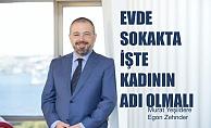 """Murat Yeşildere: """"İşte, Evde, Sokakta Kadının Adı Olmalı"""""""