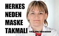 Prof.Gülay Yetkin, Neden Herkes Maske Takmalı?