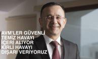 """AYD Başkanı Hüseyin Altaş, """"AVM'ler güvenli,  temiz havayı içeri alıyor, kirli havayı dışarı atıyoruz"""""""