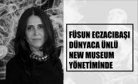 Füsun Eczacıbaşı, dünyaca ünlü New Museum yönetiminde