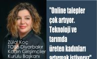 """Zülal Koç,""""Online talep artıyor, teknolojide ve tarımda üreten kadınları artırmak istiyoruz"""""""
