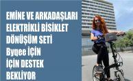 Emine ve Arkadaşları Elektrikli Bisiklet Dönüştürme Seti Byqee İçin Destek Bekliyor