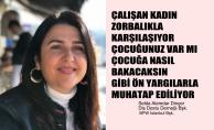 """Selda Alemdar Dinçer,""""Çalışan Kadın Zorbalıkla Karşılaşıyor, Önyargılarla Muhatap Ediliyor"""""""