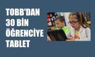 TOBB'dan Milli Eğitim'e 30 Bin Öğrenci için Klavyeli Tablet