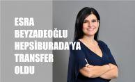 Hepsiburada'ya Transfer Olan Esra Beyzadeoğlu İK Grup Başkanlığı Yapacak