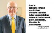 """İsveç Büyükelçisi Staffan Herrström, """"Toplumsal Cinsiyet Temelli Şiddet Ülkemizde de Ciddi Sorun"""""""