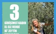 Kadınlar El Ele Verip Doğal Katkısız Bi'Zeytin'i Tüketiciyle Buluşturuyor