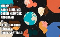Türkiye Kadın Girişimci Online Network Programı ve Export Akademi Dünyaya Örnek Gösterildi