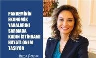 """Berna Öztınaz, """"Pandeminin Ekonomi Yaralarını Sarmada Kadınlar Hayati Önem TaşıyorHedef 10 Milyon Kadının İşgücüne Katılımı"""""""
