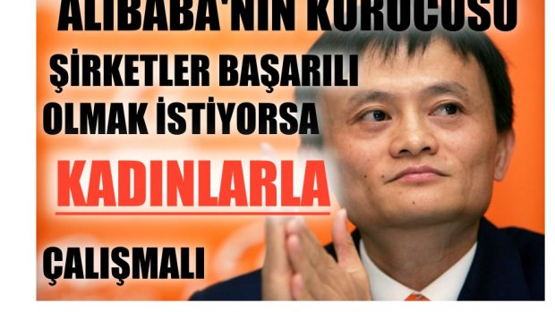 Alibaba Kurucusu Jack Ma,'Şirketinizin Başarılı Olmasını İstiyorsanız Kadınlarla Çalışın'