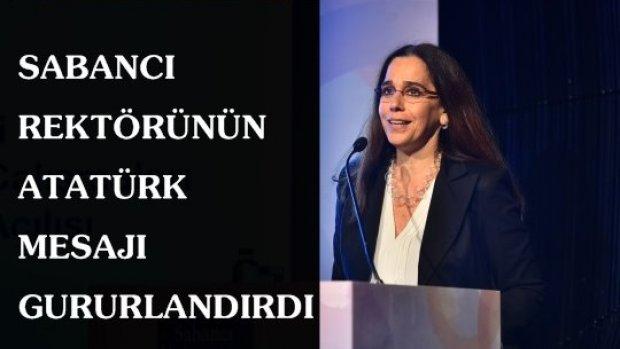 Sabancı Üniversitesi Rektörü Ayşe Kadıoğlu'nun Atatürk mesajı