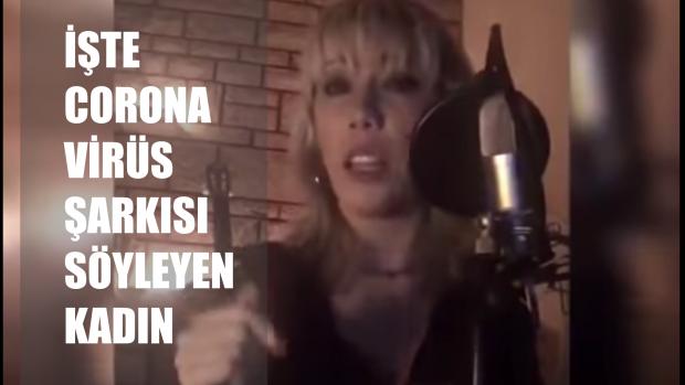 Koronavirüs Şarkısı Söyleyen Kadın Kim?