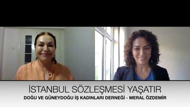 Doğu ve Güneydoğu İş Kadınları Derneği YK Üyesi Meral Özdemir - İstanbul Sözleşmesi Neden Önemli?