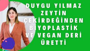 Duygu Yılmaz'dan yeni buluş; zeytin çekirdeği ve bitkisel atıklardan vegan deri üretti