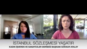 Kadın İşveren ve Sanayiciler Derneği Başkanı Göknur Atalay - İstanbul Sözleşmesi Neden Önemli?