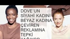 İşte Dove'un siyahi kadını beyaz kadına dönüştüren filmi