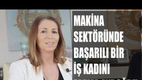 Makina Sektöründe Başarılı Bir İş Kadını; Fatma Aydoğdu