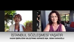 Kadın İşbirliğini Geliştirme Derneği Başkanı Sema Karaoğlu - İstanbul Sözleşmesi nedir ne değildir?